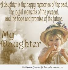 A Daughter Is The Happy Memories of The Past, The Joyful Moment Of The Present, And The Hope And Promise Of The Future