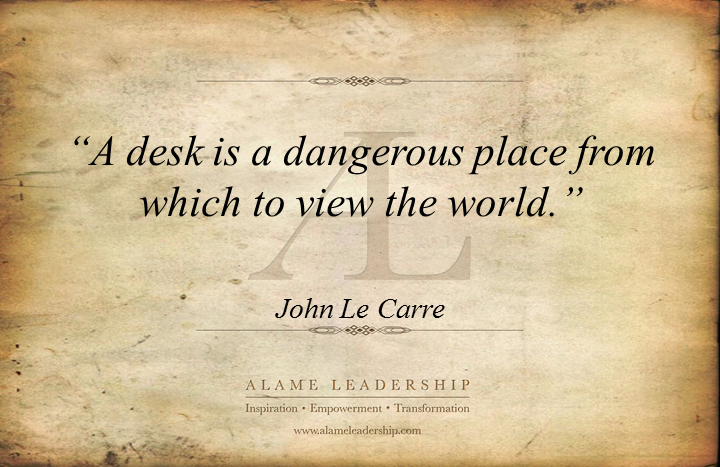 """""""A Desk Is A Dangerous Place From Which To View The World"""""""