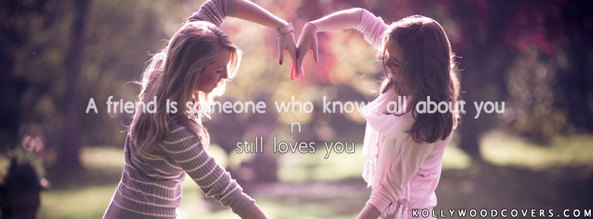 A Friend Is Someone Who All About You And Still Loves You