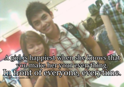 A Girl Is Happiest When She Knows That You Make Her Your Everything. In Front Of Everyone, Everytime