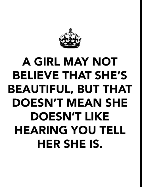 A Girl May Not Believe That She's Beautiful, But That Doesn't Mean