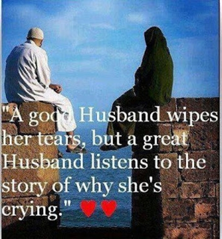 """ A Good Husband Wipes Her Tears, But A Great Husband Listens To The Story Of Why She's Crying"""