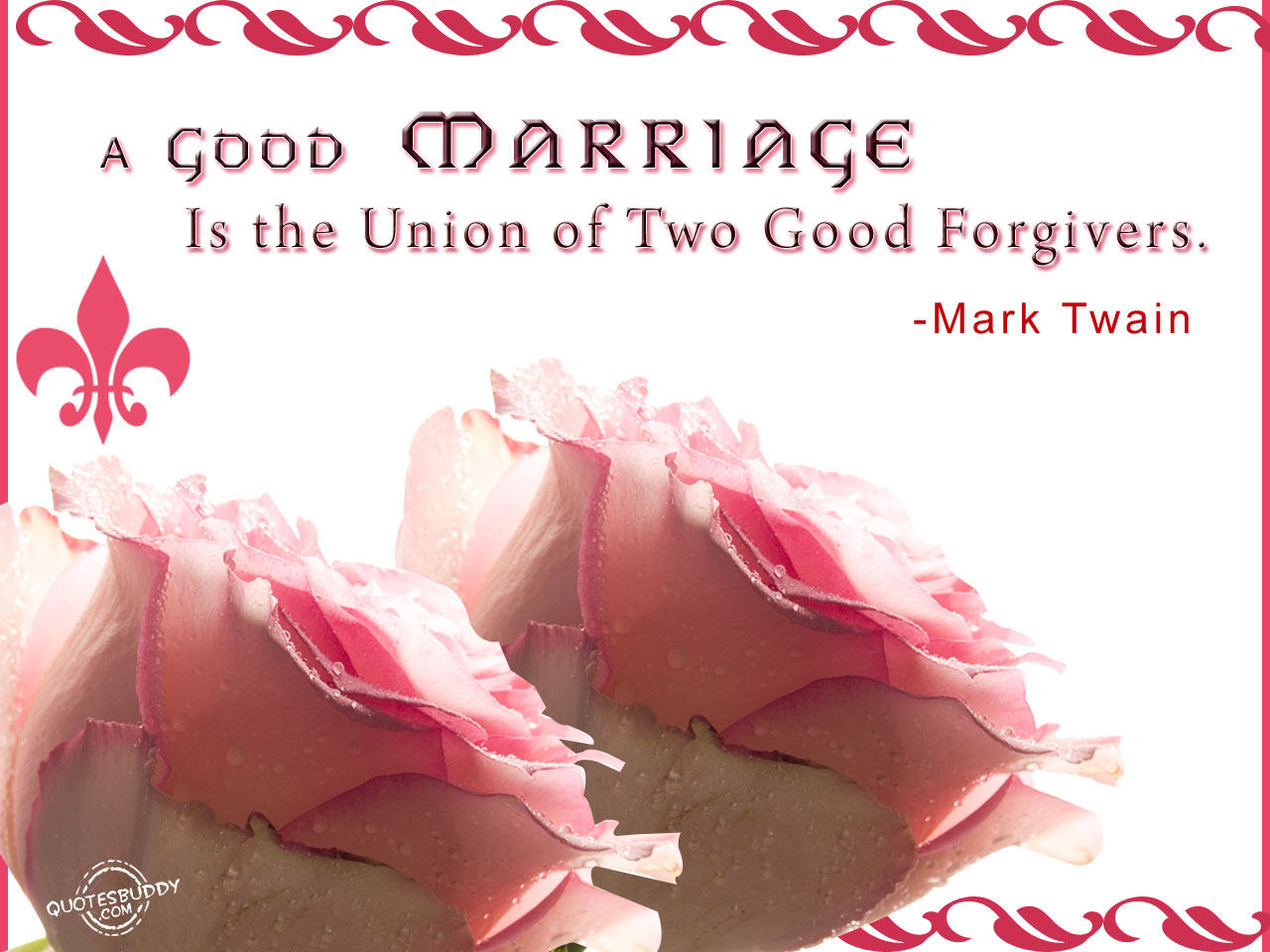 A Good Marriage Is The Union Of Two Good Forgivers