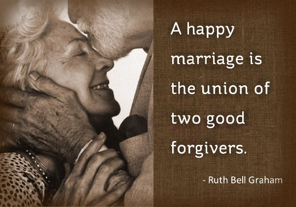 A Happy Marriage Is The Union Of Two Good Forgivers
