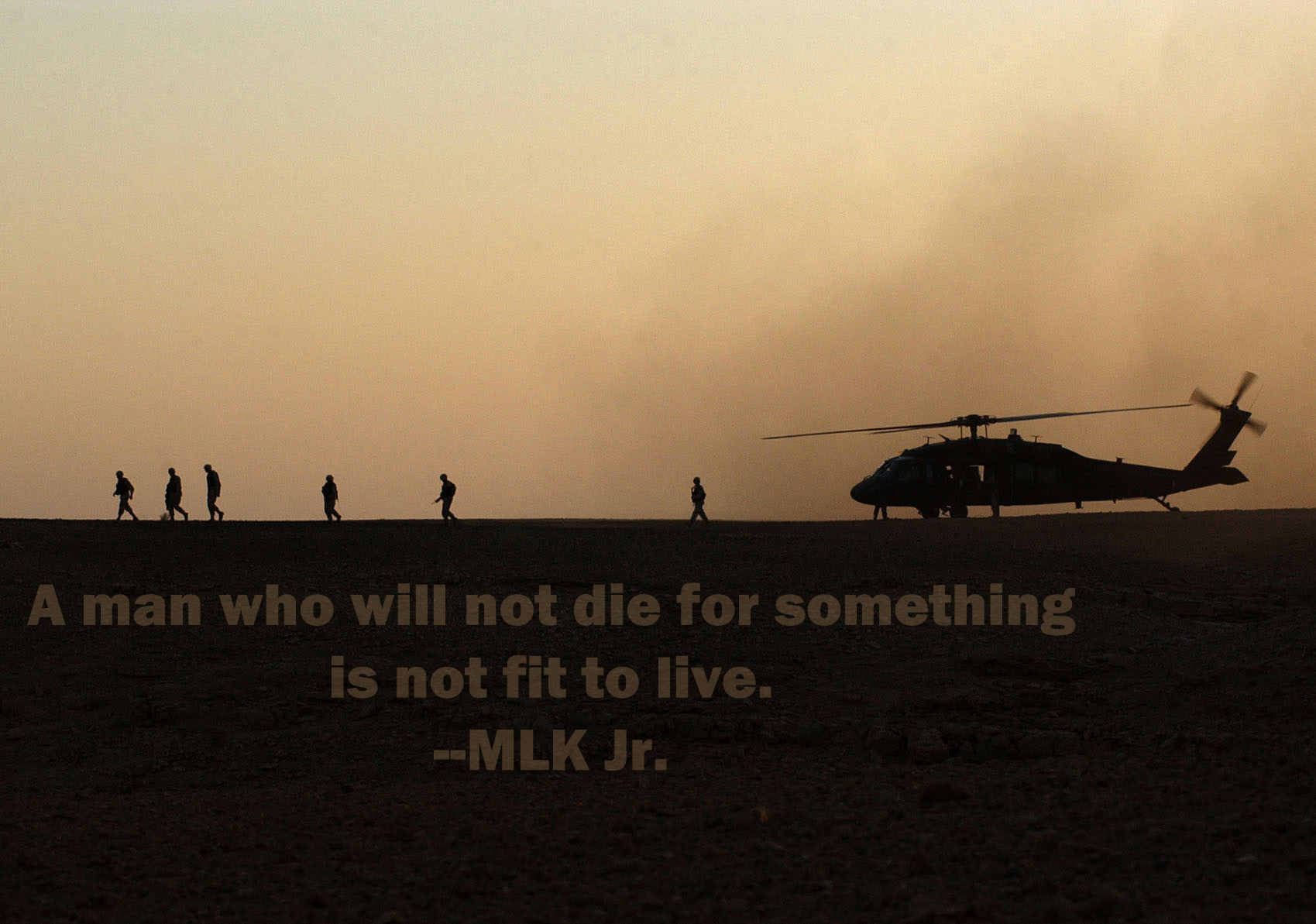 A Man Who Will Not Die For Something Is Not Fit To Live