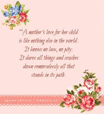 A Mother's Lover For Her Child Is Like Nothing Else In The World