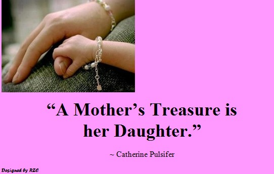 a mothers treasure is her daughter
