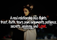 A Real Relationship Has Fights Trust, Faith Tears Pain Arguments Patience, Secrets Jealousy And Love