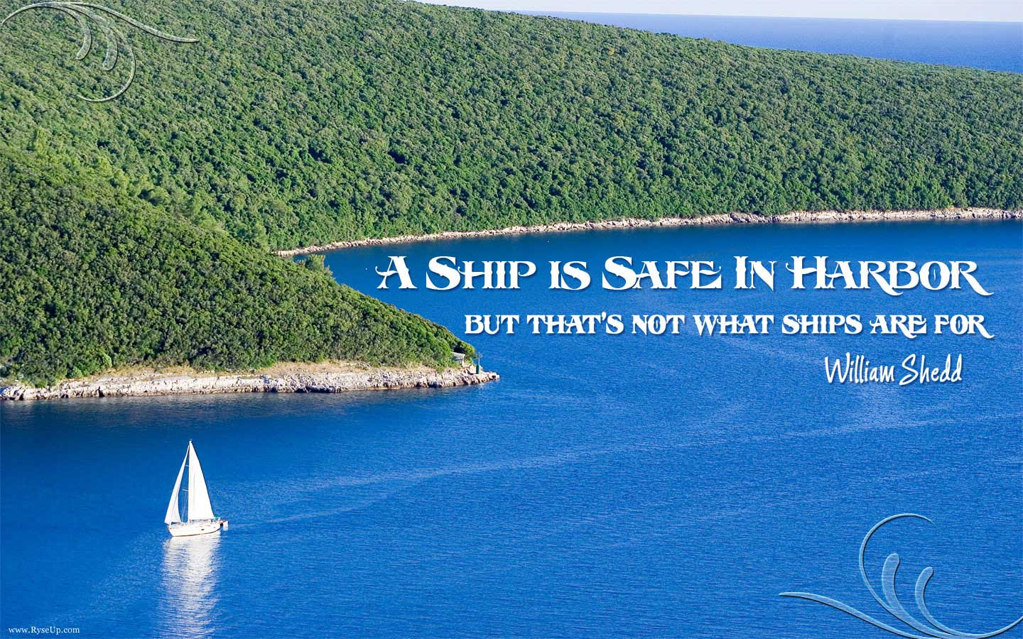 A Ship Is Safe In Harbor But That's Not What Ships Are For