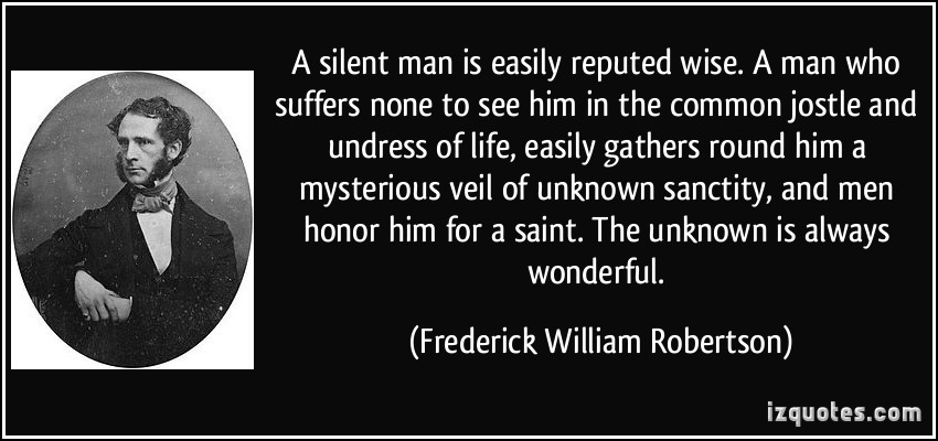 A Silent Man Is Easily Reputed Wise
