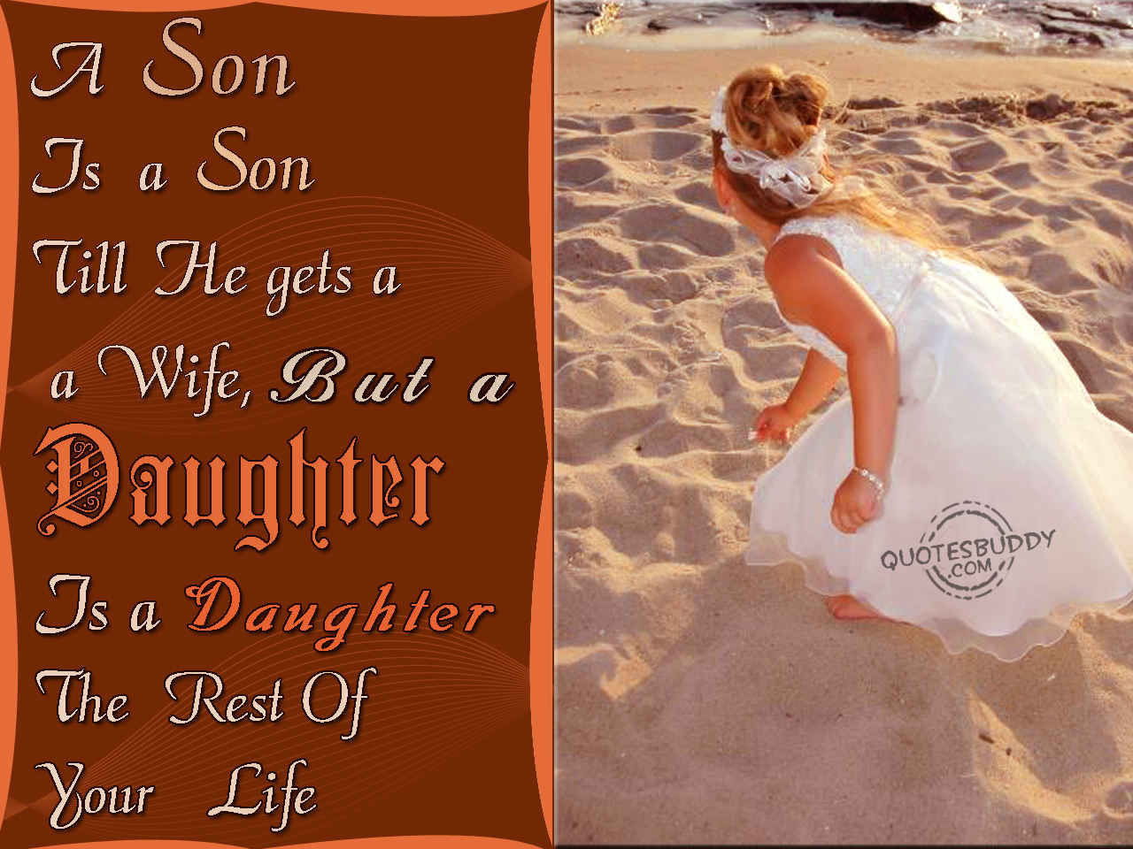 A Son Is a Son Till He Gets a Wife, But a Daughter Is a Daughter The Rest of Your Life
