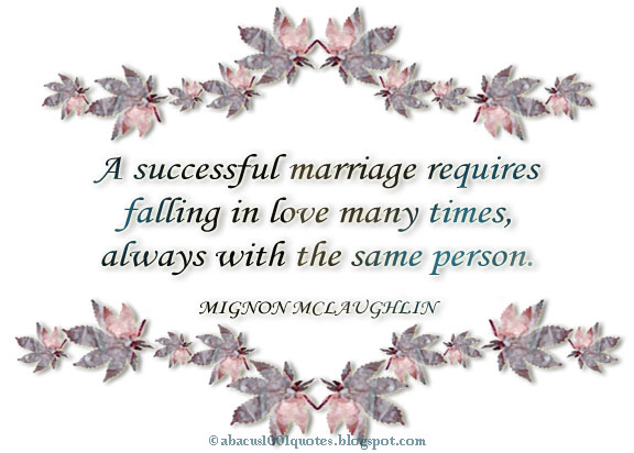 A Successful Marriage Requires Falling In Love Many Times, Always With The Same Person