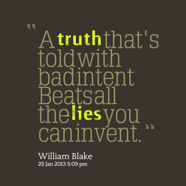 """A Truth That's Told With Badintent Beatsall The Lies You Caninvent"""
