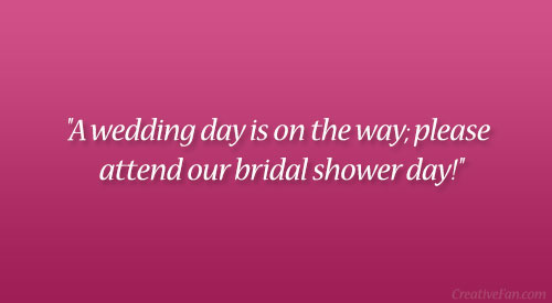 'A Wedding Day Is On The Way Please Attend Our Bridal Shower Day!""