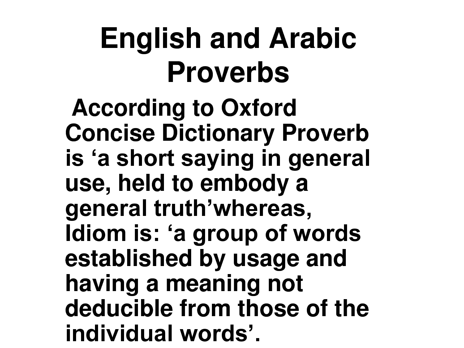 According To Oxford Concise Dictionary Proverb Is U0027a Short Saying In  General Use, Held To Embody A General Truthu0027Whereas, Idiom Is U0027a Group Of  Words ...