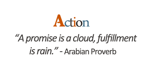 "Action ""A Promise Is a Cloud, Fulfillment Is Rain"""