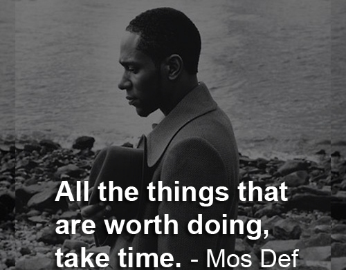 All The Things That Are Worth Doing, Take Time