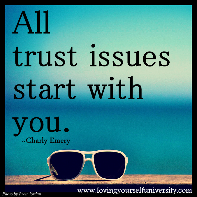 All Trust Issues Start With You