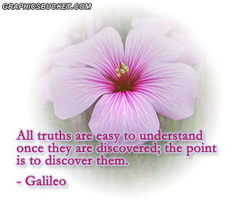 All Truths Are Casy To Understand Once They Are Discovered, The Point Is To Discover Them