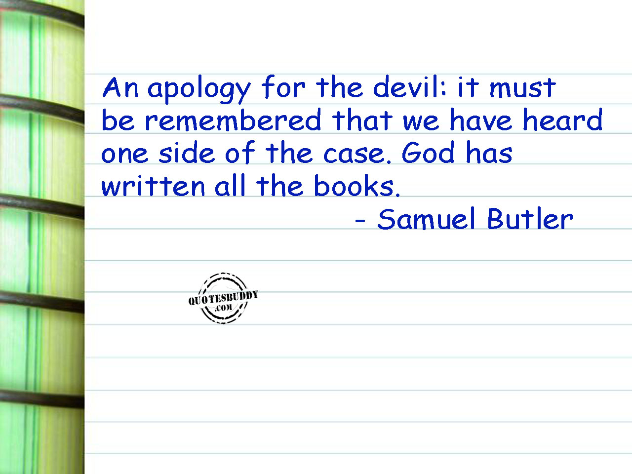 An Apology For The Devil, It Must Be Remembered That We Have Heard One Side Of The Case. God Has Written All The Books ~ Apology Quote
