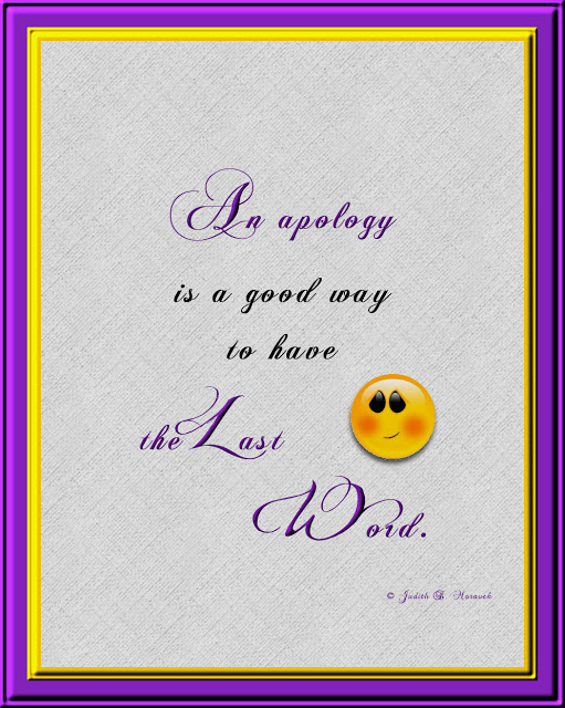 An Apology Is a Good Way To Have The Last Word ~ Aplology Quotes