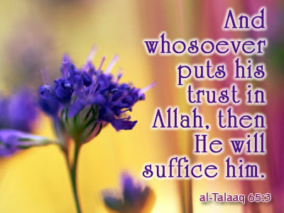 And Whosoever Puts His Trust In Allah, Then He Will Suffice Him