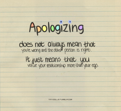 Apologizing Does Not Always Mean That You're Wrong And The Other Person Is Right ~ Apology Quote
