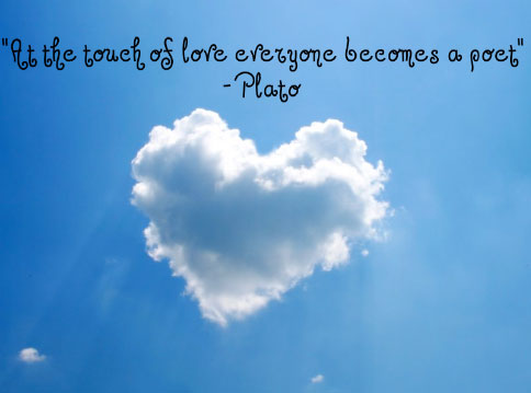 """""""At The Touch Of Love Everyone Become a Poet"""""""