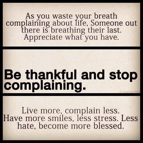 Be Thankful And Stop Complaining ~ Apology Quote