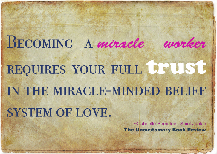 Becoming A Miracle Worker Requires Your Full Trust In The Miracle Minded Belief System Of Love