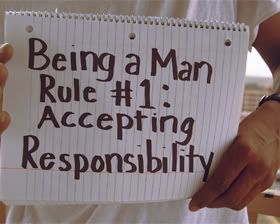 Being a Man Rule #1 Accepting Responsibility ~ Apology Quote