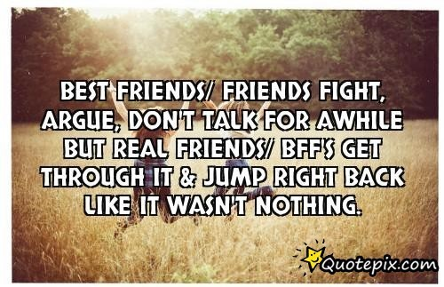 Best Friends, Friends Fight, Argue, Don't Talk For A While