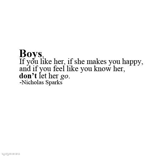 Boys, If You Like Her, If She Makes You Happy, And If You Feel Like You Know Her, Don't Let Her Go