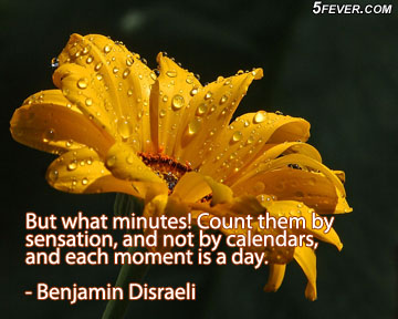 But What Minutes! Count Them By Sensation, And Not By Calendars, And Each Moment Is A Day
