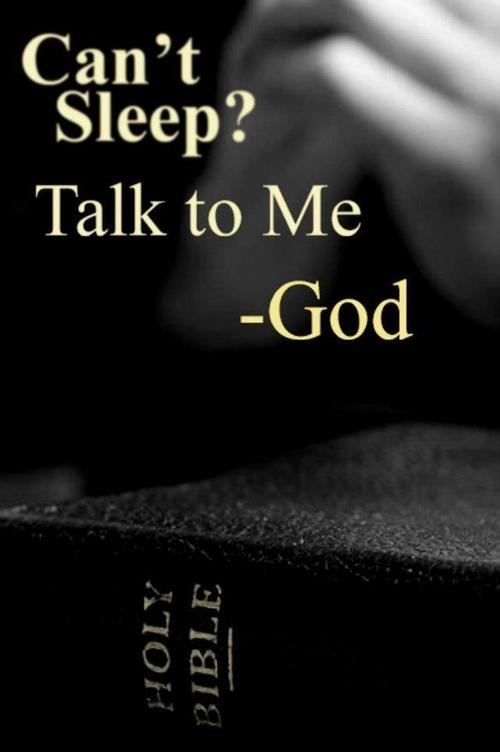 Can't Sleep! Talk To Me – God - Quotespictures.com