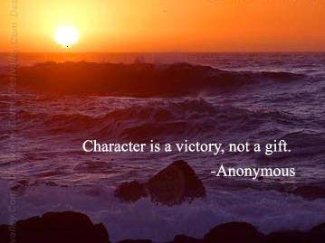Character Is Victory, Not A Gift