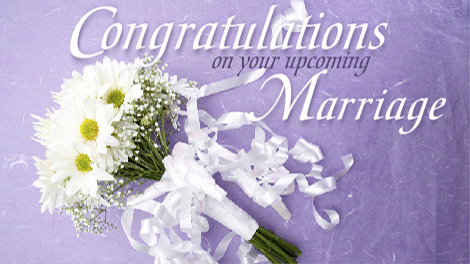 congratulations on your upcoming marriage