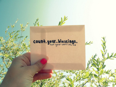 Count Your Blessings Not Your Worries