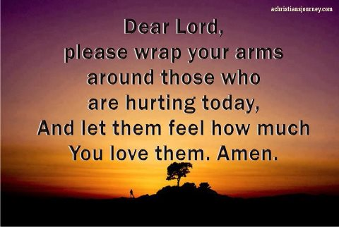 Wrap Your Arms Around Those Who Are Hurting Today, And Let Them Feel
