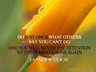 Do Just Once What Others Say You Can't Do And You Will Never Pay Attention To Their Limitations Again