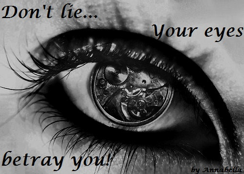 Don't Lie Your Eyes Betray You!