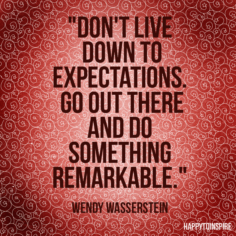 Don't live down to expectations copy