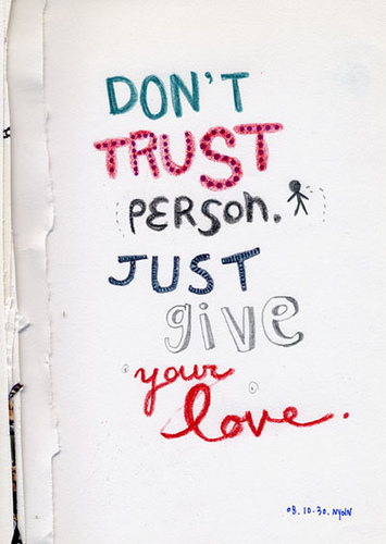 Don't Trust Person. Just Give Your Love