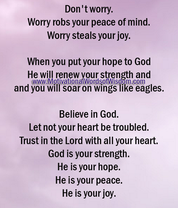Don't Worry. Worry Robs Peace of Mind. Worry Steals Your Joy