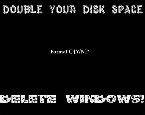 Double Your Disk Space, Delete Windows!