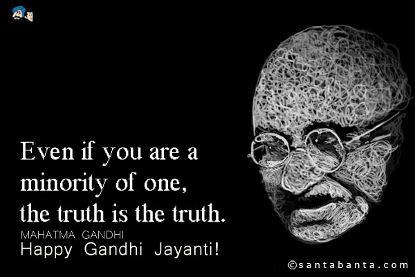 Even If You Are A Minority Of One, The Truth Is The Truth