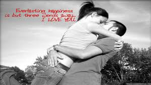 Evertasting Happiness Is But Three Words Away, I Love You