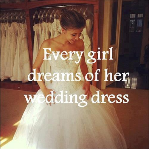Every Girl Dreams Of Her Wedding Dress