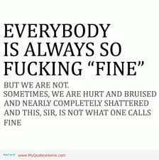 "Everybody Is Always So Fucking ""Fine"" But We Are Not"