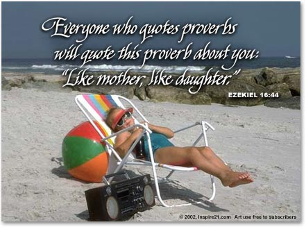 "Everyone Who Quotes Proverbs Will Quote This Proverb About You,""Like Mother, Like Daughter"""